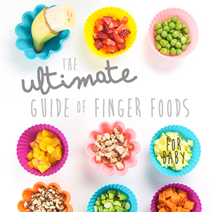 The Ultimate Guide of Finger Foods for Baby