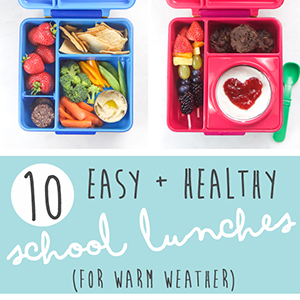 10 Easy + Healthy School Lunches for Warm Weather