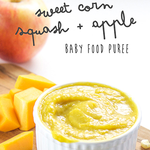 Sweet Corn, Squash + Apple Baby Food Puree
