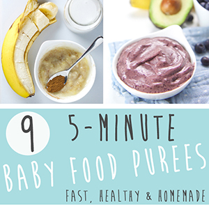 9 5-Minute Baby Food Purees
