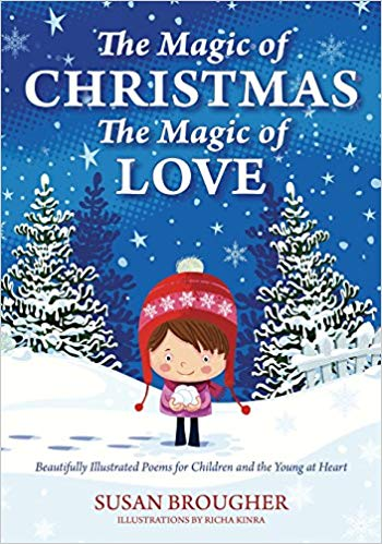 The Magic of Christmas - The Magic of Love- Beautifully Illustrated Poems for Children and the Young at Heart.jpg