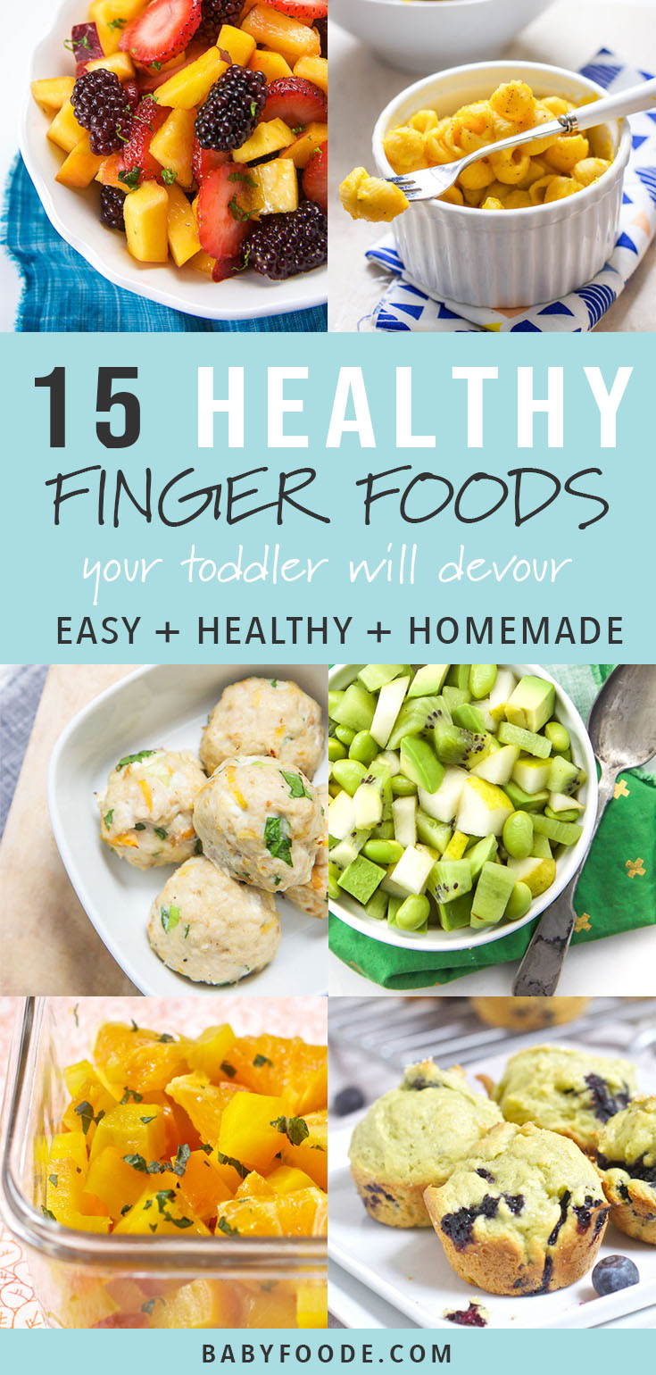 15 healthy finger foods for toddlers (that they will love!) — baby