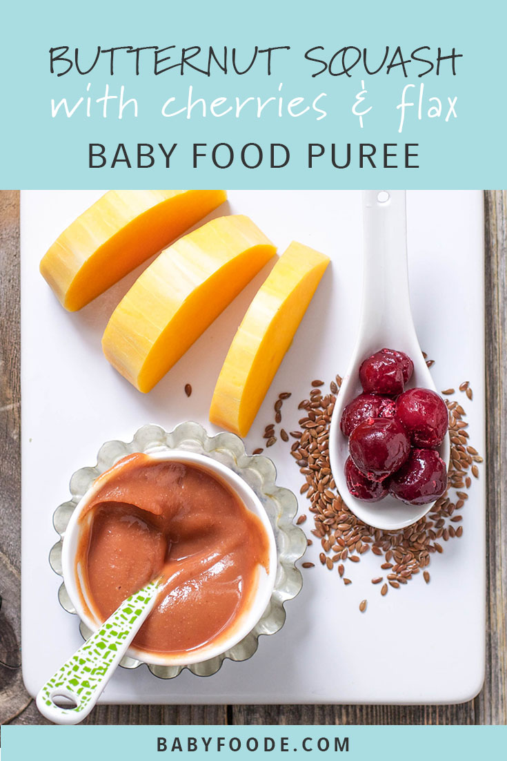 This butternut squash baby food puree with cherries and flax seeds is the perfect fast and easy recipe for fall. This homemade stage one puree comes together in just minutes, is packed with vitamins, and the perfect  healthy recipe for babies aged 6 months and up. #babyfood #stageone
