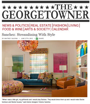 The Georgetowner, June 27, 2012:  Read about how Victoria grew up to develop the design sensibilities that were fully on display at the DC Design House.