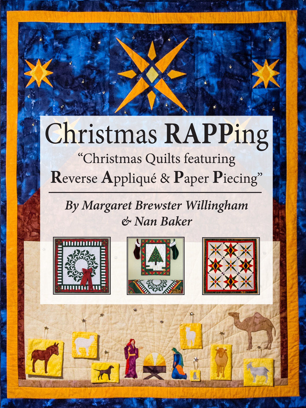 NEW!  17+ projects to celebrate Christmas for reverse applique by hand or machine & paper-piecing!
