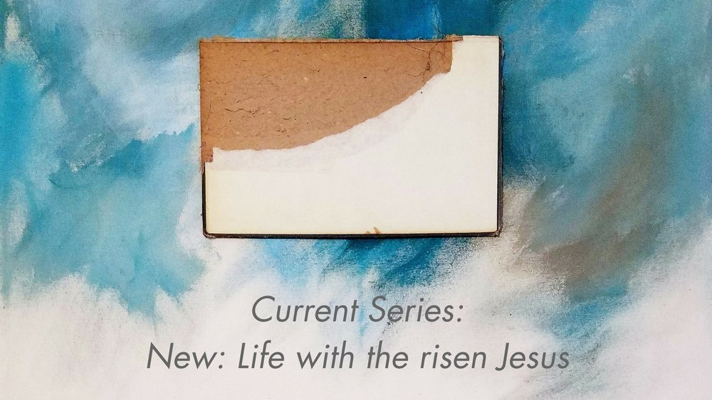 Current Series- New- Life with the Risen Jesus.jpg
