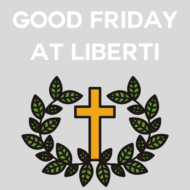 Good Friday at Liberti-2.png
