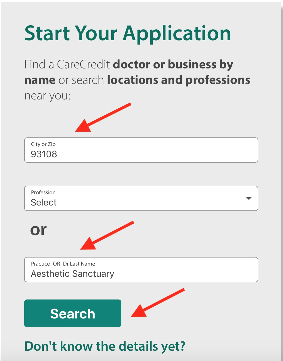 """When you get to carecredit.com, enter """"93108"""" as Zip and type """"Aesthetic Sanctuary"""" as Practice Name. Then click """"Search"""""""