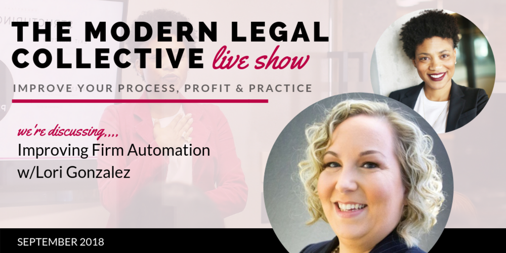 September 2018 //  Improving Firm Automation with Lori Gonzalez