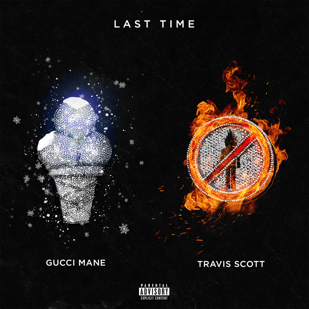 Gucci Mane and Travis Scott - Last Time single art