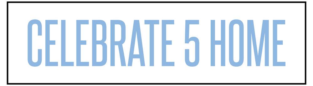 CELEBRATE 5 - HOME