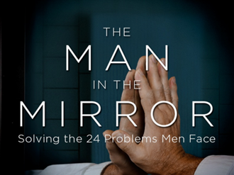 the man in the mirror solving the 24 problems men face - 330×247
