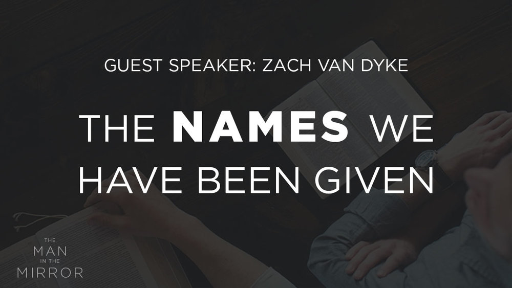 Names We Have Been Given - Zack Van Dyke