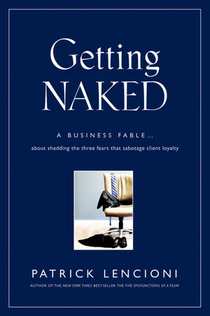 Getting Naked , by Patrick Lencioni