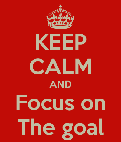 keep-calm-and-focus-on-the-goal.png