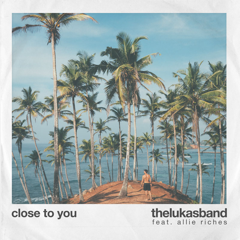 thelukasband-close-to-you-cover-800px.jpg