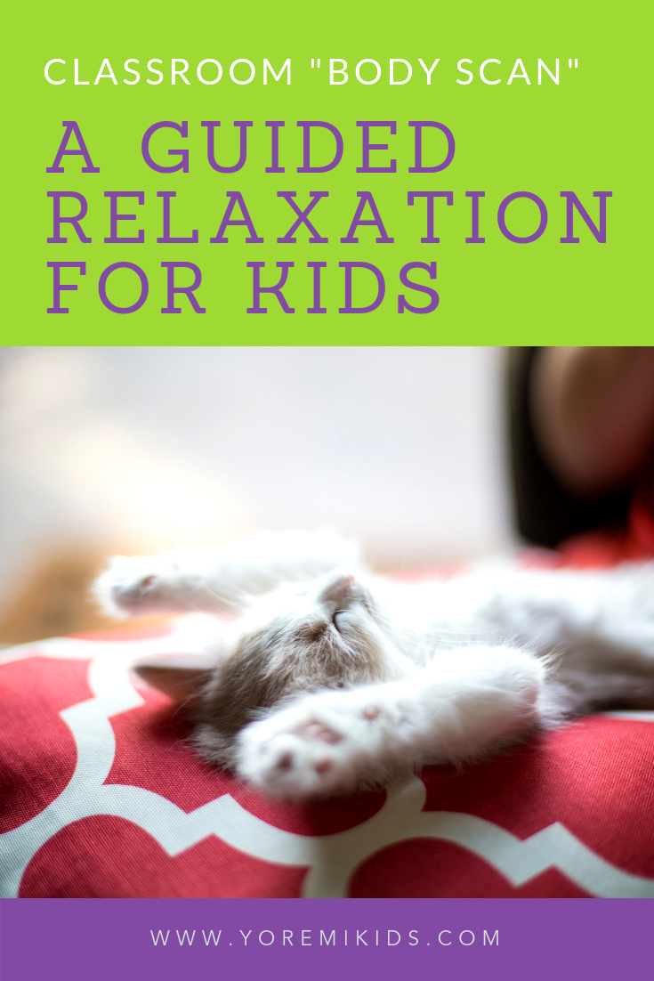 How to help the classroom reach calm with a guided relaxation body scan