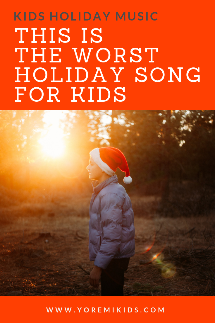 This is the worst holiday song for kids.