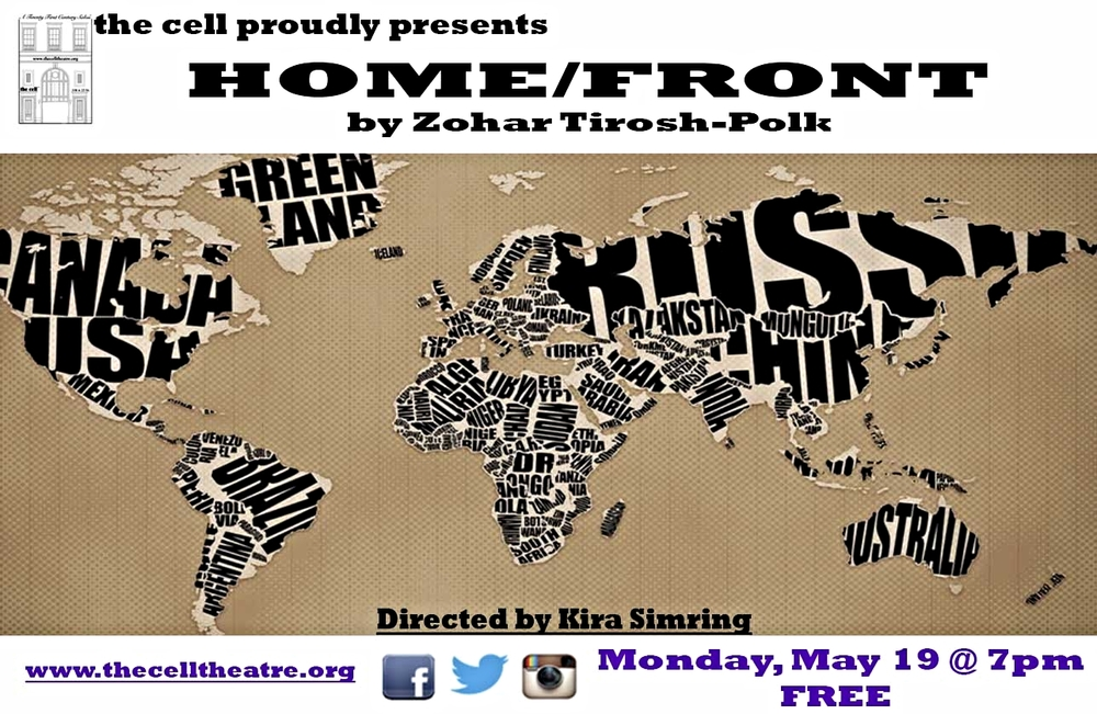 HOME/FRONT by Zohar Tirosh-Polk Directed by Kira Simring  June and her rock musician boyfriend, Michael, just had a baby girl. When June is asked to facilitate peace negotiations in a war-ravaged country, she must choose between her commitment to her family and the world.  Featuring: Toccarra Cash, Katie Kreisler, Andrew Polk, Francisco Solorzano, Jessie Shelton, Cheryl Stern and Deborah Wallace.  There will be a short talk back after the reading.