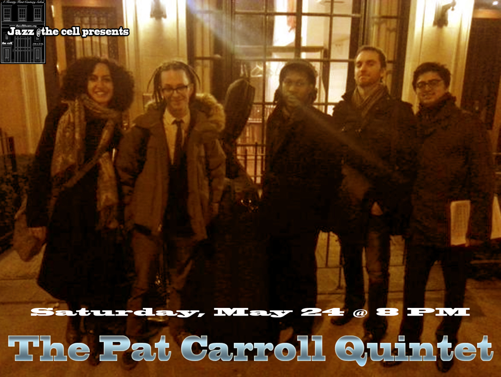 "Pat Carroll is a New York City based alto saxophonist and composer. Noted for his individual sound and personal approach to both composing and improvising, he returns to The Cell with a set of original music and arrangements of classic standards. Joining him are long-time collaborators pianist Glenn Zaleski, bassist Noah Garabedian, drummer Colin Stranahan, and trumpeter Adam O'Farrill.   In addition to leading his own group Pat has performed as a sideman for renowned bassist Joe Sanders, and pianist Victor Gould alongside Justin Brown, Rodney Green, Gerald Clayton, and Luis Perdomo among others.  Born in New York, but raised in the San Francisco Bay Area, Pat began studying saxophone at the age of twelve under Dann Zinn, who instilled in him a craftsmanlike mentality at a young age. Growing up in the Bay Area was ideal for Carroll, who recalls frequenting jam sessions hosted by artists such as Dayna Stephens, Ambrose Akinmusire, and Mike Olmos. They became great sources of inspiration, influencing Carroll to develop a personal approach to improvising and composing. Along with the rigorous technique and sound training by Zinn, Pat was able to cultivate and apply these ideas early on. His talent caught the attention of Berklee College of Music, who awarded Pat with the Jimmy Lyon's full tuition scholarship in his junior year of high school. Pat has performed as a sideman and a leader at some of New York's most prestigious jazz venues including The Jazz Gallery, The Bar Next Door, Shapeshifter Lab, The Kitano, and Cornelia Street Cafe. ""Pat's music crosses that indefinable frontier, teeming with intuitive experimentation and extremely well developed stylizations."" - Greg Osby  Door: $20 www.patcarrollmusic.com www.soundcloud.com/pcmus1c"