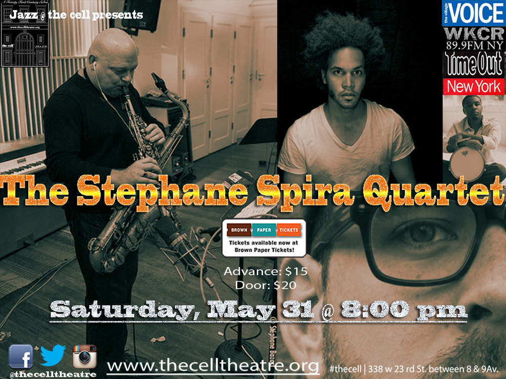 STEPHANE SPIRA (TENOR & SOPANO SAX) has a swinging sax that just keeps getting hotter each time we hear it.  Working out with a smart New York crew ignites him in such way that everybody enjoys the after hours feel that propels his recordings.  Tasty throughout it's eclectic jazz path, listeners that like music that just feels good no matter where it meanders will dig this mightily.  Hot stuff throughout that makes it sound all too easy.  He will perform a World Premiere @ the cell, a Twenty First Century Salon in the heart of Chelsea with: TONY TIXIER (PIANO) http://www.tixiertony.com, RYAN BERG (BASS) http://www.ryanbergmusic.com, ANDREW ATKINSON(DRUMS) http://www.andrewatkinsonlive.com   Advance: $15.00 Door:$20.00