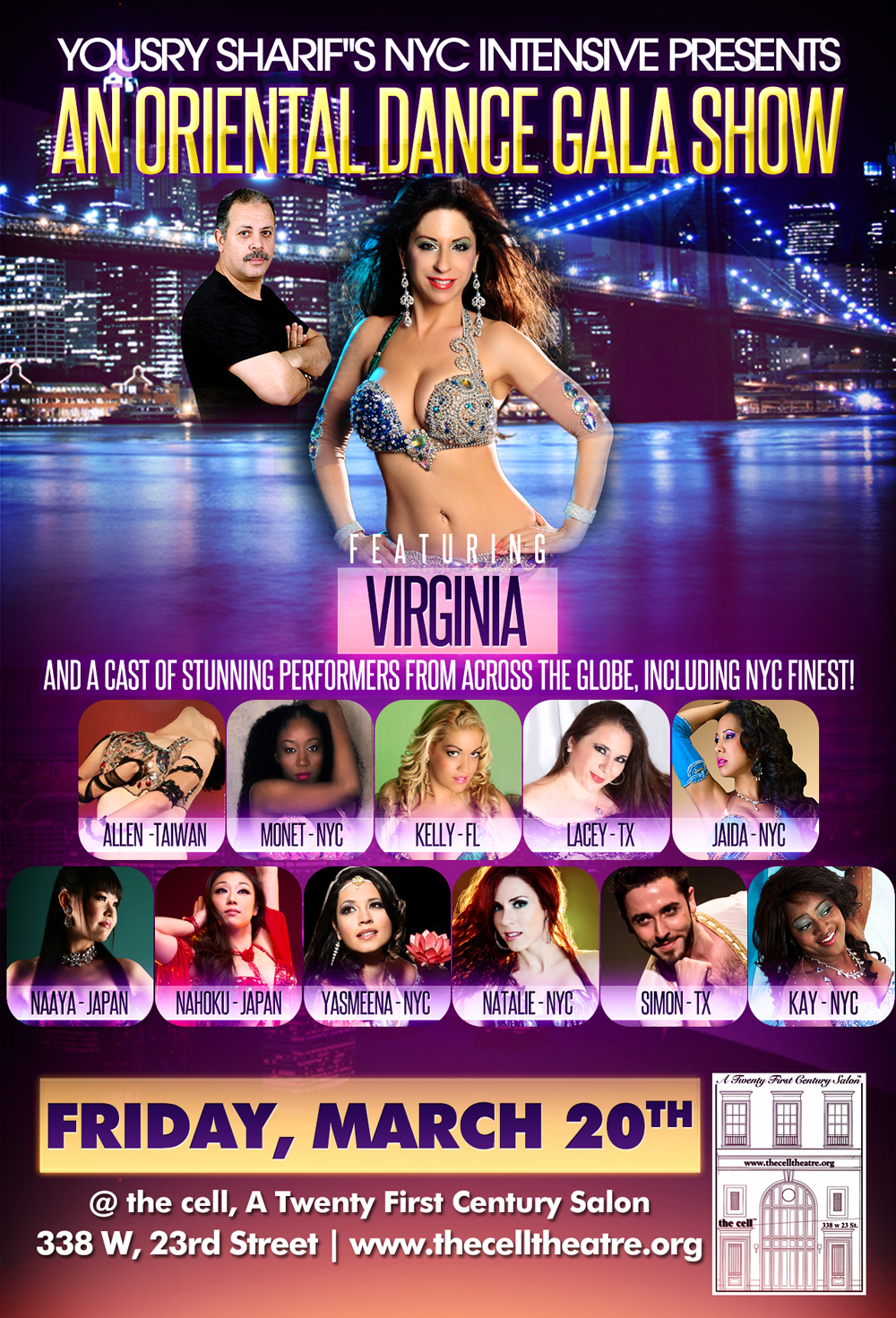 "Yousry Sharif presents An Oriental Gala Show bringing NYC the ""Best in Bellydance"",  starring Virginia,  world renowned superstar and protege of Mr. Sharif,  as well as stunning performances from his dancers from around the world including NYC's finest!"