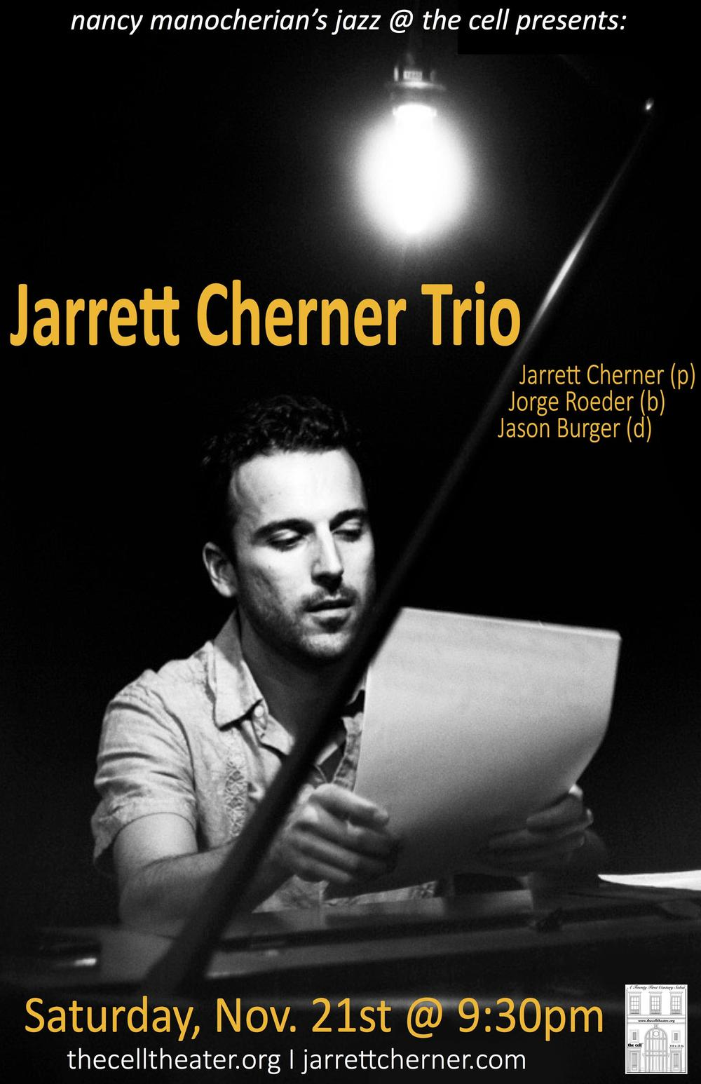 "After completing his undergraduate work at Tufts University (B.S. Mathematics, Summa Cum Laude, Phi Beta Kappa) and the New England Conservatory of Music (U.D. in Jazz Piano Performance), pianist, composer, and educator Jarrett Cherner moved to San Francisco where he quickly gained a reputation as ""one of the most exciting young pianist-composers on the Bay Area scene"" (San Jose Mercury News). His debut album as a leader, Burgeoning (2006), earned him recognition from the ASCAP Young Jazz Composer Awards and critics alike. In 2008, Cherner relocated to New York City where he's currently performing and teaching, having earned a Master's Degree from the Manhattan School of Music in 2010. He has toured throughout the U.S. as well as in South America, Canada, and Europe, both leading his own trio and working as a sideman. Current projects include the Jarrett Cherner Trio and the collective ensemble Sketches, which released Volume One in November 2013, and Volume Two in October 2014."