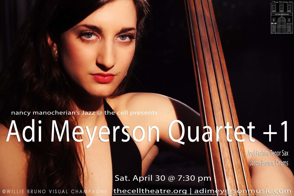 Up-and-coming Israeli raised Bassist Adi Meyerson has been making a nice mark on the local NYC jazz scene in the past 3 years. She will be presenting  a stealer new band featuring some of New York City's finest musicians on today's Jazz scene, Presenting her original compositions and a fine selection of arrangements from The Great American Songbook.