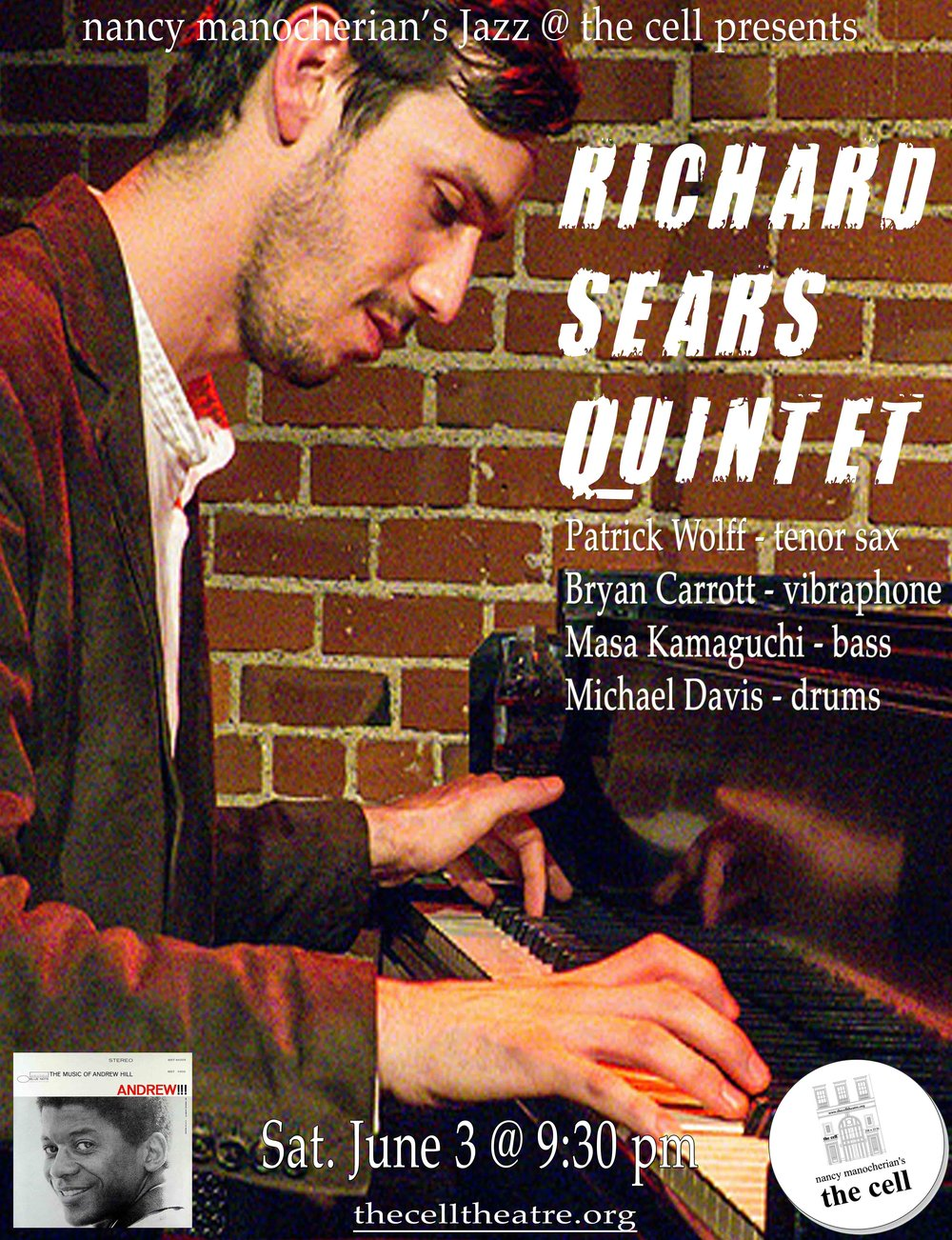 "Pianist Richard Sears possesses an original voice as an improvisor and composer. His composition has been recognized by grants from the Aaron Copland Fund and the Los Angeles Jazz Society. As a performer, Richard has appeared with the likes of Chick Corea, Mark Turner, Muhal Richard Abrams, Joshua Redman, and Billy Hart.  His most recent release, Altadena, features the legendary drummer, Albert Tootie Heath performing with Richards sextet. Altadena earned 4 stars in Downbeat Magazine, and was named one of 2016s best release by AllAboutJazz.  This performance will feature original compositions, as well as selections from  Andrew!!! , the landmark recording by pianist and composer, Andrew Hill.   ""Much in the way classic hard bop married uptempo and soulful grooves, Sears' [quintet] runs with a modern sound but gives it all the energy and heart of the musical past.""  -David Sumner, BandCamp Daily"