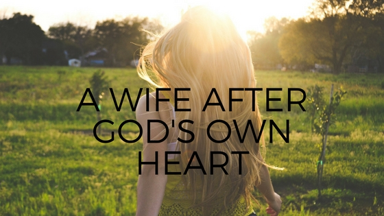 a-wife-after-gods-own-heart1.jpg