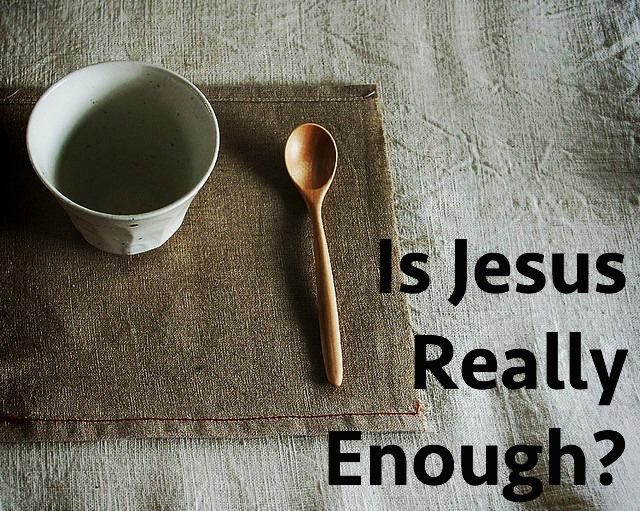 is-jesus-really-enough.jpg