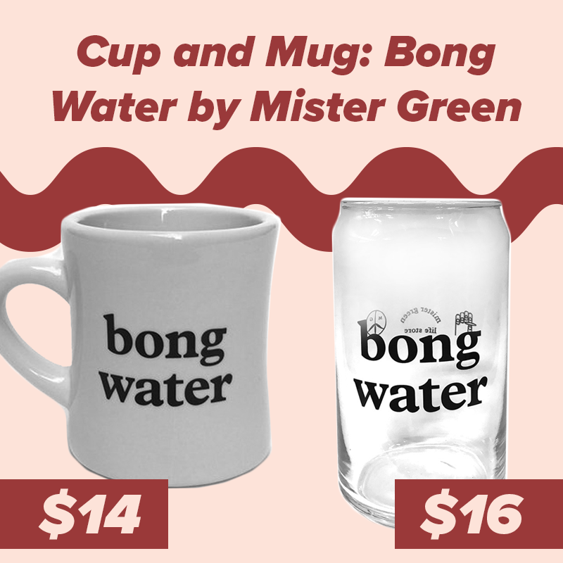 Mister Green - Mister Green makes some of our favorite cannabis accessories and merch but at top of that list is our Bong Water mug. Perfect for a father who revels in dad jokes or anyone that enjoys humor, the collection recently expanded to a glass can cup. Bonus points if you get the whole set which includes their iconic Nalgene.