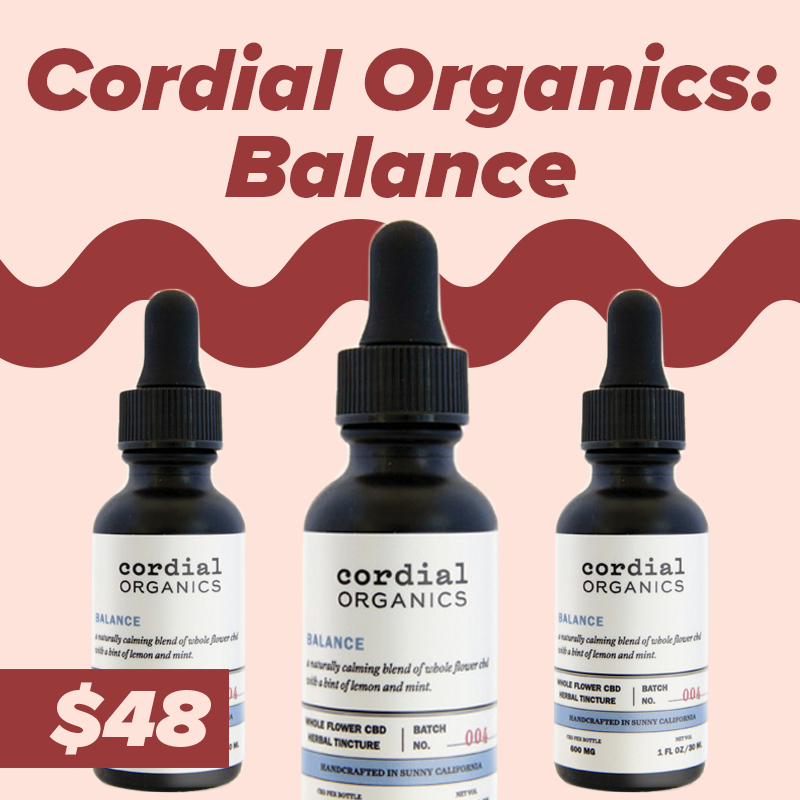 Cordial Organics - Sometimes you want a bougie tincture, one that looks like it was designed by Margiela and blessed by Beyoncé. This season, you might just want a tincture that works, is affordable, and has cute, approachable branding. Perfect for someone who is just starting to make their foray into the world of CBD, Cordial organics has 600mg of CO2 extracted CBD (always get CO2 extracted) and is full spectrum providing benefits of other cannabinoids. Remember, because this is full spectrum, it has .3% THC, meaning don't buy this for anyone that still has to go through drug testing.