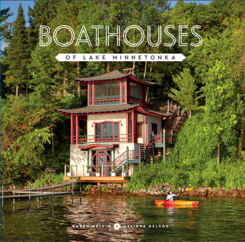 - If you've ever paddled, sailed or boated past a vintage boathouse and wished its rustic walls could talk, you'll love this book by photographer Karen Melvin and writer Melinda Nelson.  Boathouses of Lake MInnetonka offers an insiders view into nearly three dozen enchanting lakeside retreats nestled on the shores of Minnesota's most storied lake.  Click here to order a signed copy.