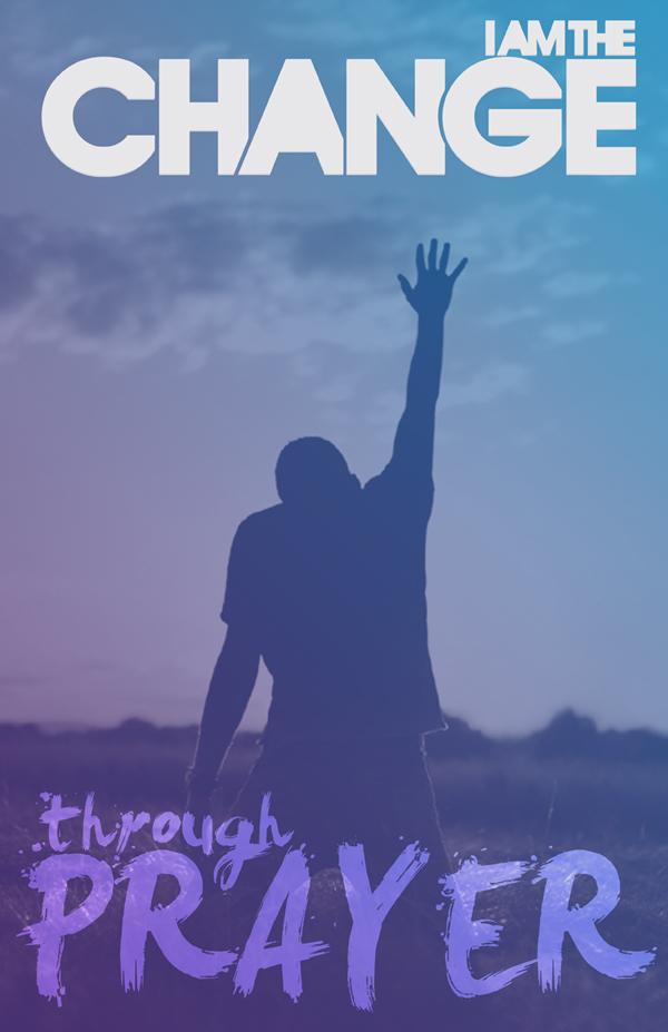 I AM THE CHANGE: Through Prayer