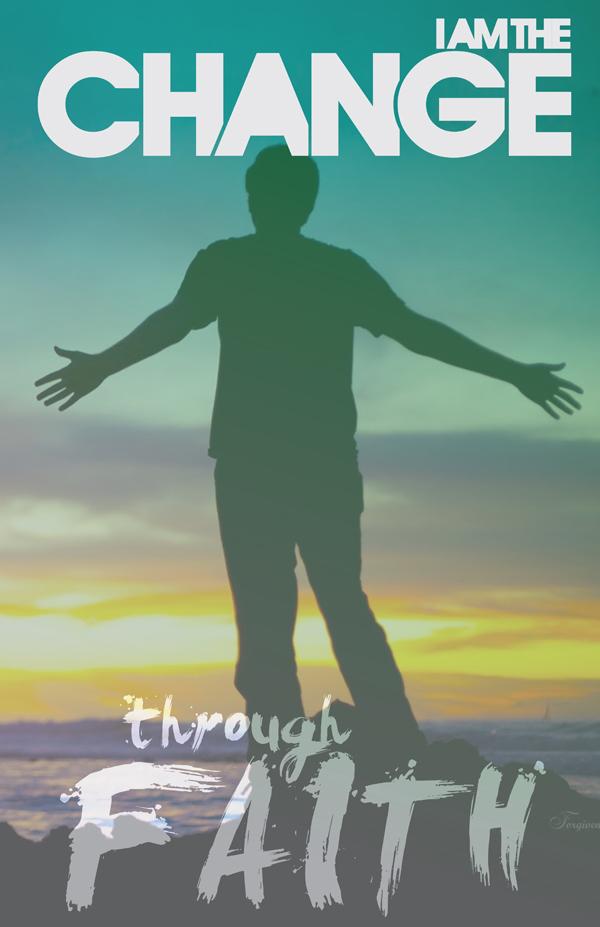 I AM THE CHANGE: Through Faith