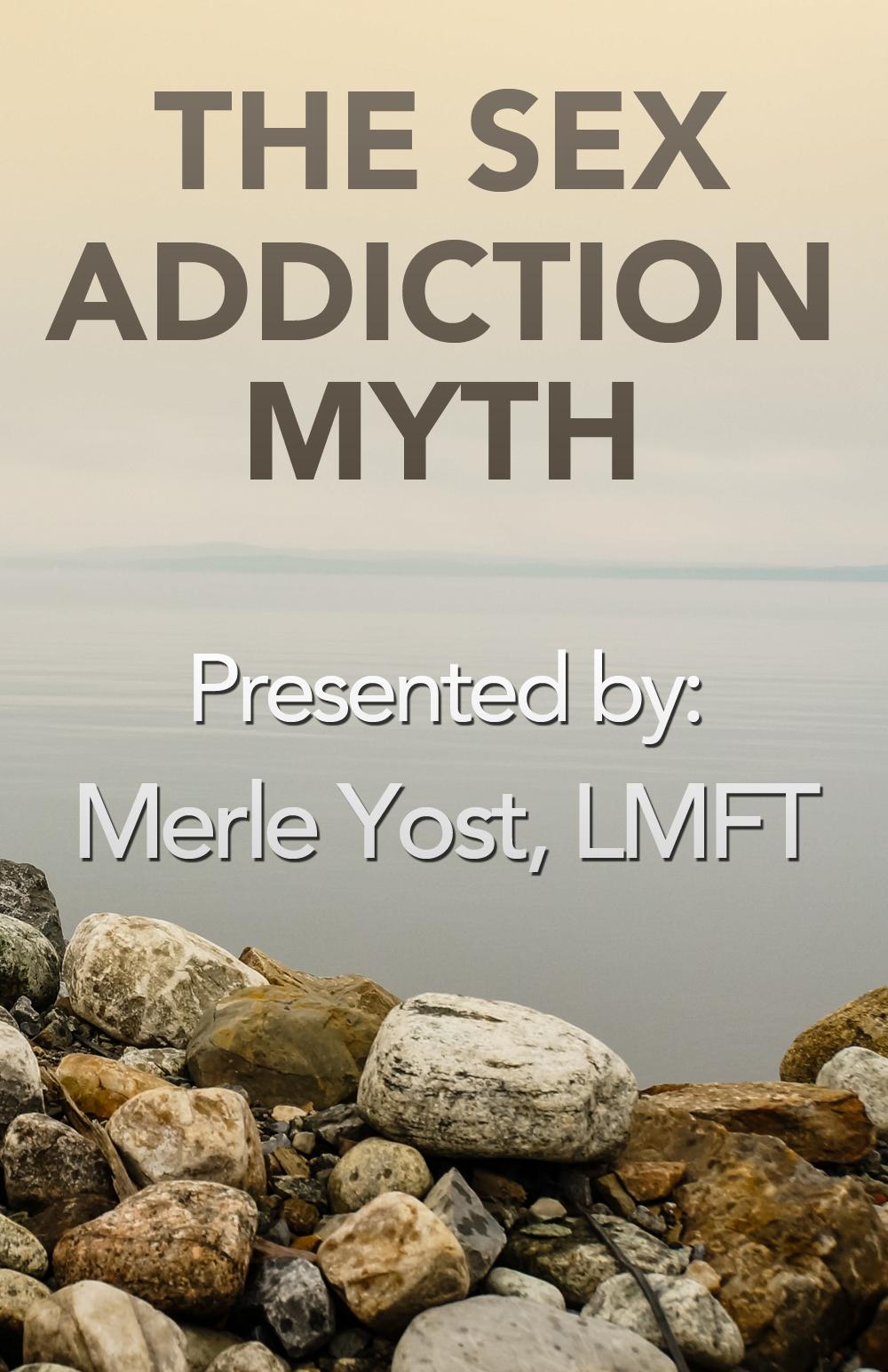 The Sex Addiction Myth Online Workshop Poster