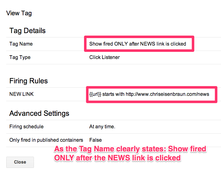 These link rules just say 'Only fire this tag AFTER the news link is clicked' - GTM has many common rules predefined. I just selected rules from a drop down menu. Easy! I just named them.