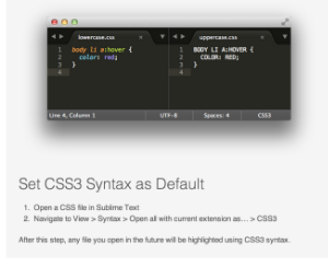 Open a CSS file in Sublime Text  Navigate to View > Syntax > Open all with current extension as… > CSS3  After this step, any file you open in the future will be highlighted using CSS3 syntax