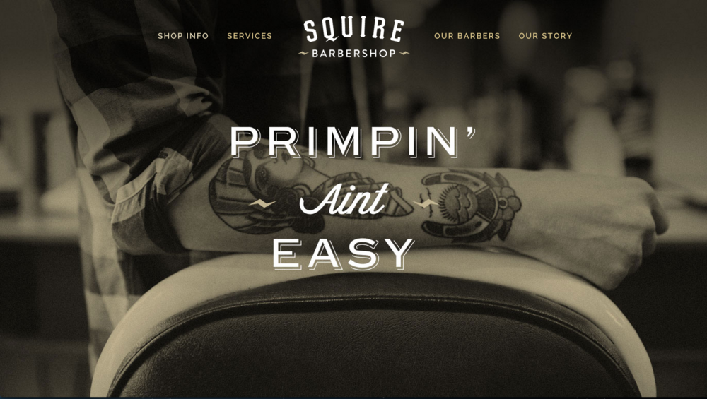 Site:  Squire Barbershop   Designed by:  C  orianton Hale   What we did:  Custom CSS - JavaScript