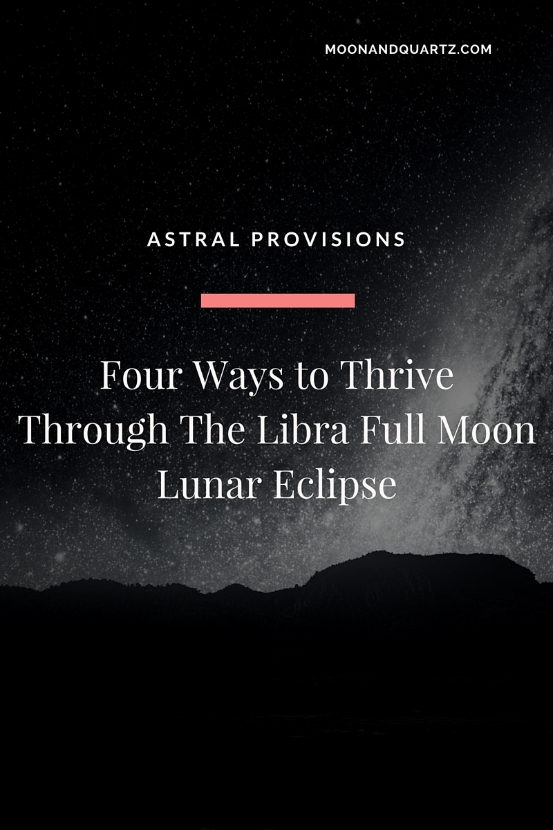 Four Ways to Thrive Through the Libra Full Moon Lunar Eclipse | The Libra Full Moon on March 23, 2016 is the last eclipse in a series of six on the Aries/Libra axis. Here's how to take maximum advantage!