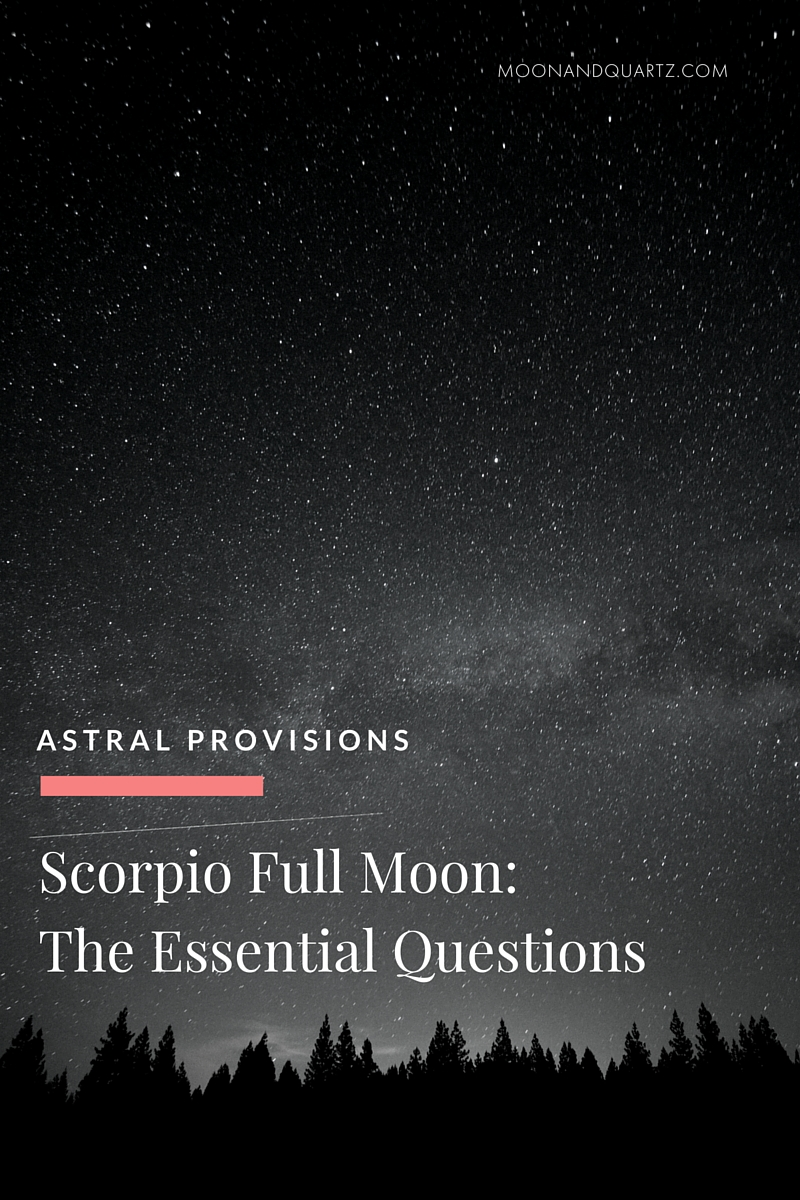 SCORPIO FULL MOON: THE ESSENTIAL QUESTIONS | The Scorpio Full Moon is here and contains powerful fuel for conscious transformation. Click through for a full rundown of this potent lunation, and discover how your sign can take maximum advantage!