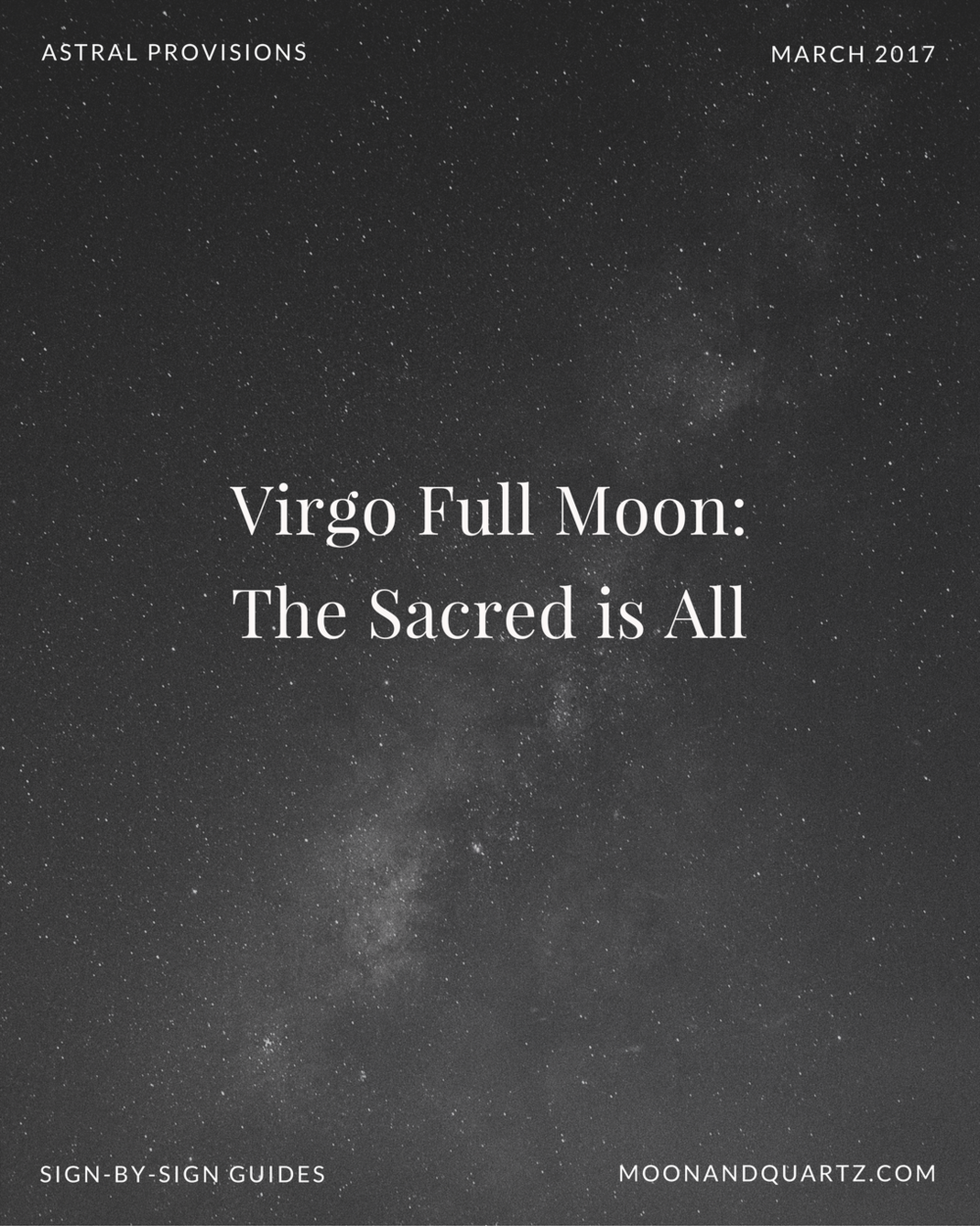 The Virgo Full Moon is exact at 7:54am Pacific time on Sunday, turning our awareness to the ways in which our daily habits and practices engage with our higher creative and spiritual ideals. For an in-depth look at how to work with this energy based on your Sun and/or rising sign, the Moon Guides are live and available for download!