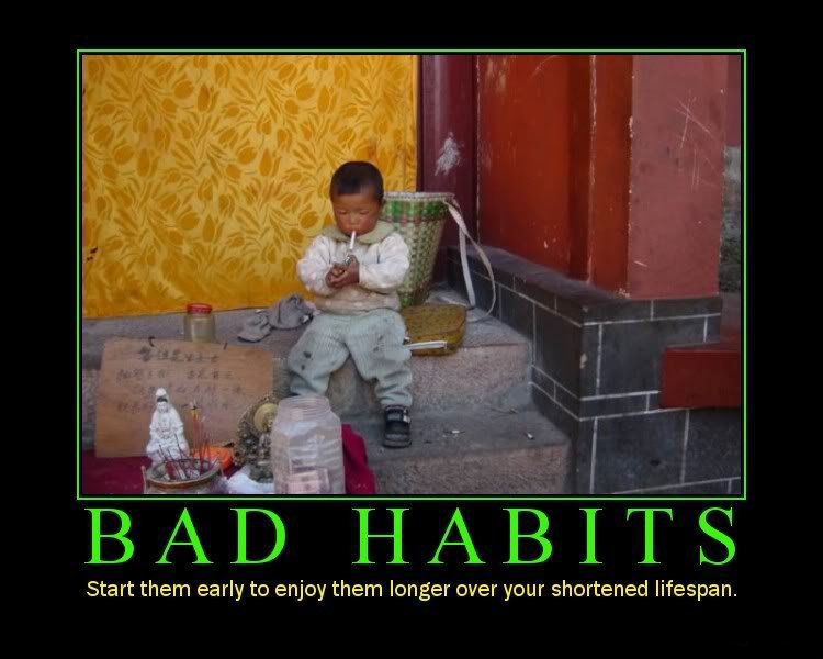 bad-habits-start-them-early-to-enjoy-them-longer-over-your-shortened-lifespan.jpg