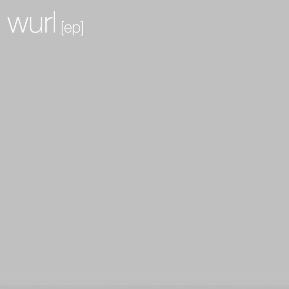 Wurl [EP]  featuring Liam Byrne, Mainly Two and Joby Burgess.  LISTEN