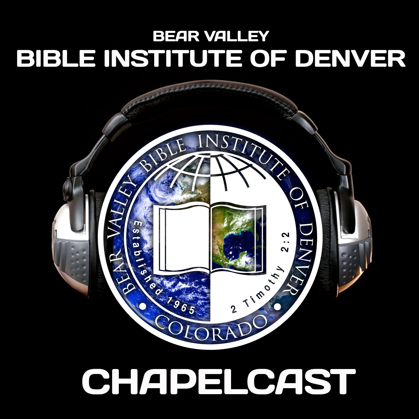 Chapelcast - Bear Valley Bible Institute International