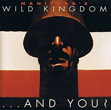 Manitoba's Wild Kingdom - ... And You? 1990Guitar