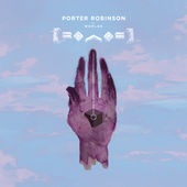 Porter Robinson - Worlds