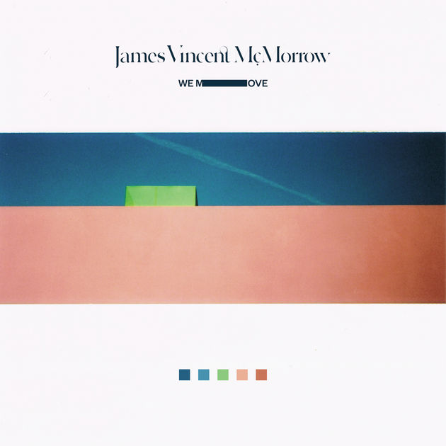 James Vincent Mcmorrow  We Move    While a departure from his past work, McMorrow is clearly living in his skin on this album. Brilliant.