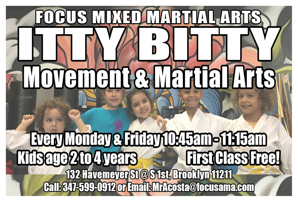 Itty Bitty Movement & Martial Arts! - Join us on Monday, Friday, and Saturday for our new class designed for 2 to 4 year olds! We focus on developing gross motor skills, building body confidence, paying attention, and following directions. First 20 sign-ups get unlimited classes only $50 the first month!